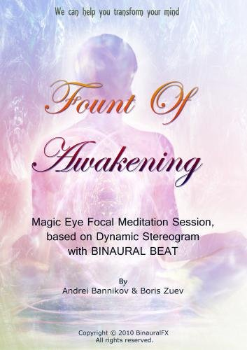 Fount Of Awakening - Magic Eye Focal Meditation Session based on Dynamic Stereogram with Binaural Beat