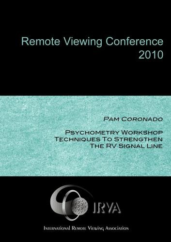 Pam Coronado - Psychometry Workshop: Techniques to Strengthen the RV Signal Line (IRVA 2010)