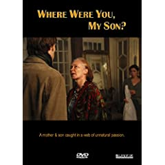Where Were, You My Son?