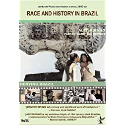 Race & History in Brazil: Denying Brazil / Passion