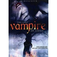 Last Vampire on Earth