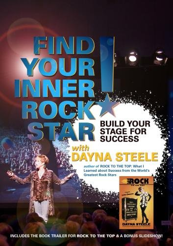 Find Your Inner Rock Star: Build Your Stage for Success with Dayna Steele