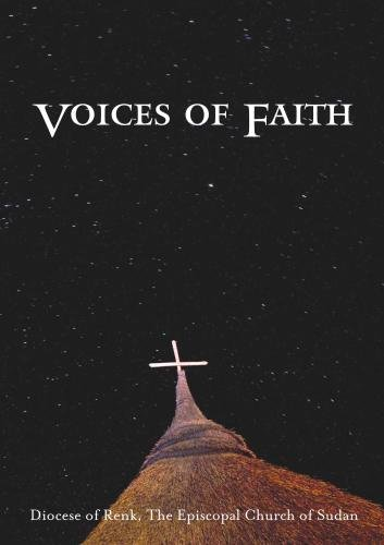 Voices of Faith: Diocese of Renk, Episcopal Church of Sudan