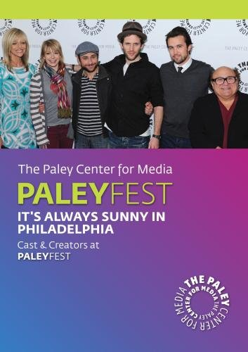 It's Always Sunny in Philadelphia: Cast & Creators Live at Paley