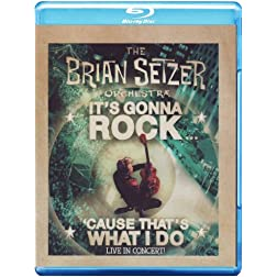 The Brian Setzer Orchestra - It's Gonna Rock 'Cause That's What I Do [Blu-ray]