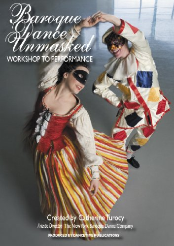 BAROQUE DANCE UNMASKED: Workshop to Performance