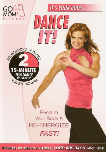 Go Mom Fitness: Dance It! Workout