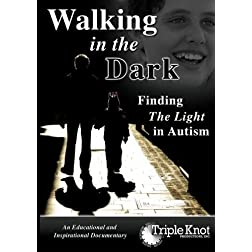 Walking In The Dark: Finding The Light In Autism
