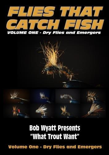 Flies that Catch Fish - Volume One - Dry Flies & Emergers
