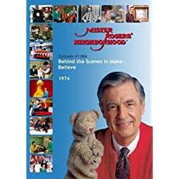 Mister Rogers' Neighborhood: #1384 Behind the Scenes in Make-Believe (1974)