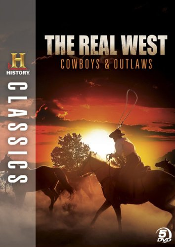 History Classics: Real West Cowboys & Outlaws