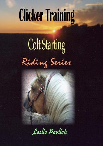 Clicker Training Colt Starting Riding Series