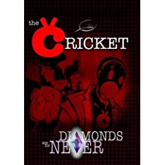 The Cricket: Diamonds Are For Never