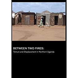 Between Two Fires: Torture and Displacement in Northern Uganda (Inst: K-12)