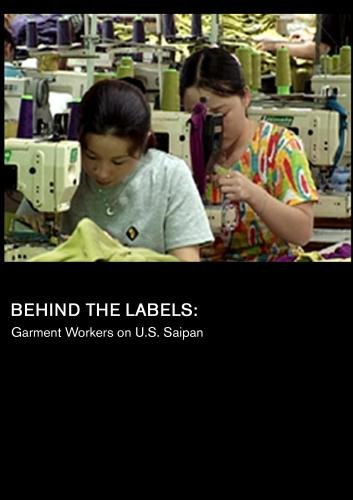 Behind the Labels: Garment Workers on U.S. Saipan (Universities)