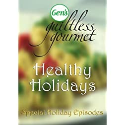 "Gen's Guiltless Gourmet ""Healthy Holidays"""