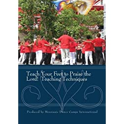 Teach Your Feet to Praise the Lord! Teaching Techniques