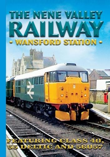 The Nene Valley Railway: Wansford Station