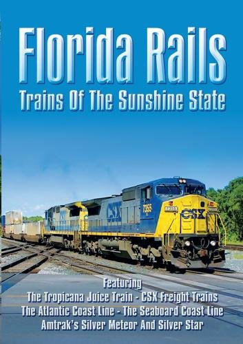 Florida Rails: Trains of the Sunshine State