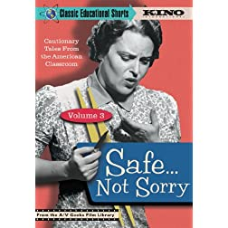 SAFE... NOT SORRY (Classic Educational Shorts Volume 3)