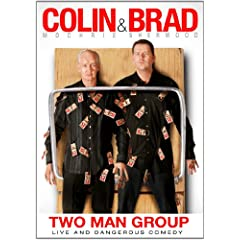 Colin & Brad: Two Man Group