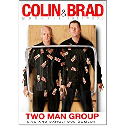 Colin & Brad: Two Man Group