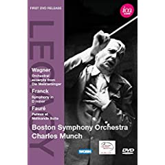 Charles Munch & Boston Symphony Orchestra - Wagner: Orchestral excerpts from Die Meistersinger; Franck: Symphony in D minor; Faure: Pelleas et Melisande Suite
