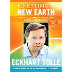 Eckhart Tolle-Creating A New Earth - Teachings To Awaken Consciousness: The Best Of Eckhart Tolle TV - Season One (7DVD)