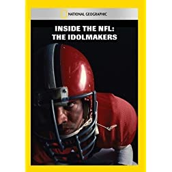 Inside the NFL: The Idolmakers