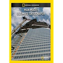 Man Made: Ultimate Skyscraper
