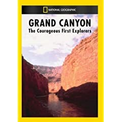 Grand Canyon: The Courageous First Explorers