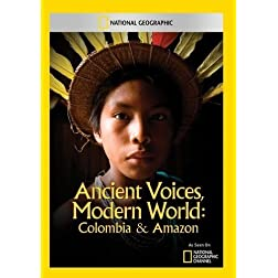 Ancient Voices, Modern World: Colombia & Amazon