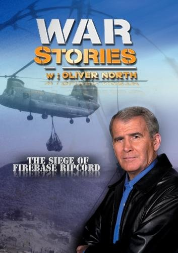 War Stories with Oliver North: The Siege of Firebase Ripcord