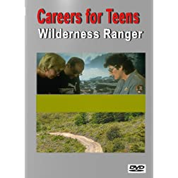 Careers for Teens (Wilderness Ranger)