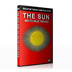 The Sun and its Value for Kids (Education Through Animation Series)