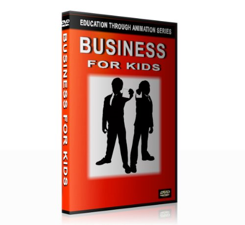 Business for Kids (Education Through Animation Series)