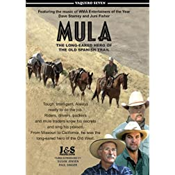 Mula. Vaquero Seven. The Old Spanish Trail