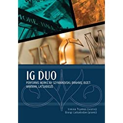 The IG-Duo performs works by Szymanowski, Brahms, Bizet-Waxman, Latsabidze