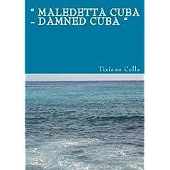 """ Maledetta Cuba - Damned Cuba """