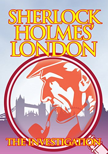 Sherlock Holmes' London - The Investigation