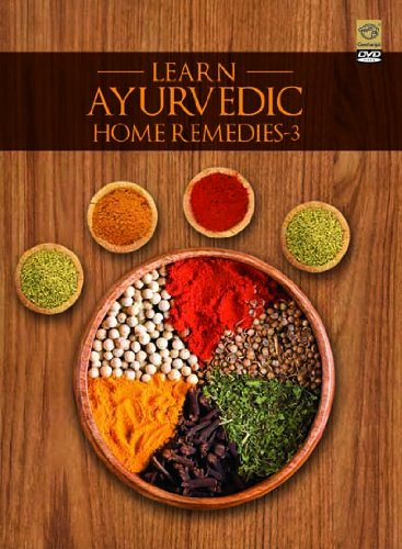 Learn Ayurvedic Home Remedies Vol 3