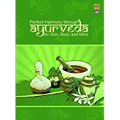 Perfect Harmony Through Ayurveda For Skin, Body And Mind