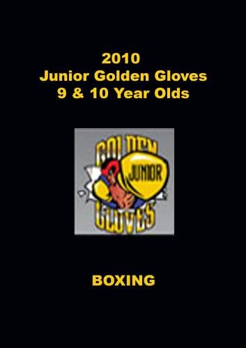 2010 Junior Golden Gloves Boxing - 9 & 10 Year Olds