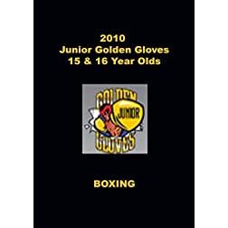 2010 Junior Golden Glove Boxing - 15 & 16 Year Olds
