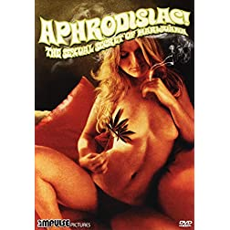 Aphrodisiac! The Sexual Secret of Marijuana