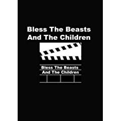 Bless The Beasts & The Children