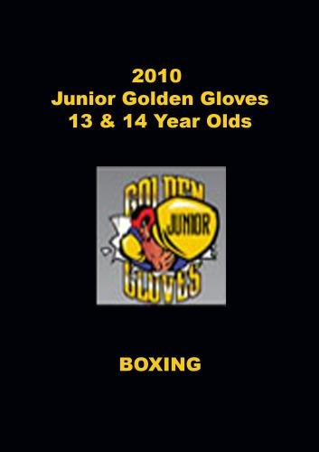 2010 Junior Golden Gloves Boxing - 13 & 14 Year Olds