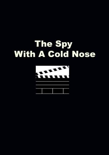 Spy With A Cold Nose