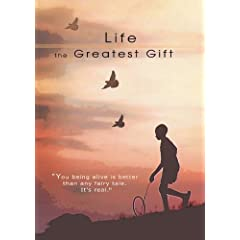 Life the Greatest Gift