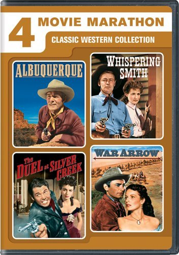 4 Movie Marathon: Classic Western Collection (Albuquerque / Whispering Smith / The Duel at Silver Creek / War Arrow)